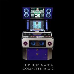 Hip Hop Mania Complete Mix 2